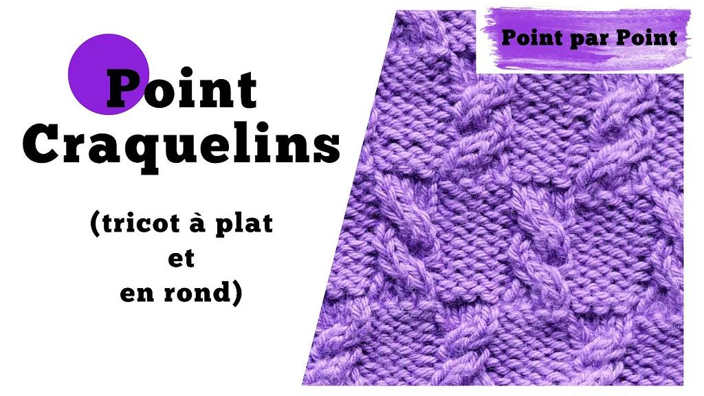 Point par point - Point Craquelins (tricot à plat et en rond)